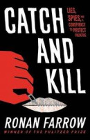 Catch and Kill: Lies, Spies, and a Conspiracy to Protect Predators -- Bok 9780316486637