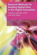 Research Methods for Reading Digital Data in the Digital Humanities -- Bok 9781474409605