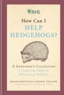 RHS How Can I Help Hedgehogs? -- Bok 9781784726782