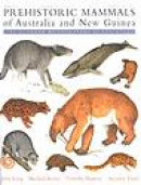Prehistoric Mammals of Australia and New Guinea: One Hundred Million Years of Evolution -- Bok 9780801872235