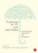 Producing for TV and New Media; A Real-World Approach for Producers -- Bok 9781138171107