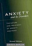 Anxiety and Its Disorders: The Nature and Treatment of Anxiety and Panic -- Bok 9781593850289