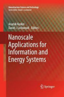 Nanoscale Applications for Information and Energy Systems -- Bok 9781493942138