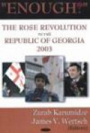Enough!: The Rose Revolution In The Republic Of Georgia 2003 -- Bok 9781594542107
