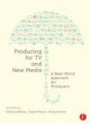 Producing for TV and New Media, Third Edition: A Real-World Approach for Producers -- Bok 9780240818979