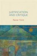 Justification and Critique: Towards a Critical Theory of Politics -- Bok 9780745652290